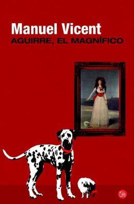 Aguirre, El Magnifico = Aguirre, the Magnificent 9788466325318