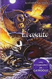 El asalto. Guardianes de Ga'hoole 4 (Guardianes De Ga'hoole / Guardians of Ga'hoole) (Spanish Edition) 20458420