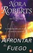 Afrontar el Fuego = Face the Fire 9788466310635
