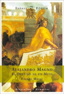 Alejandro Magno: El Destino de Un Mito/Destiny and Myth 9788467016710