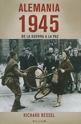 Alemania 1945: De la Guerra a la Paz = Germany, 1945 9788466639033