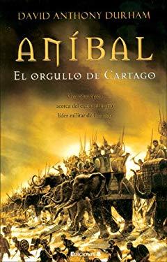 Anibal: El Orgullo de Cartago 9788466626996