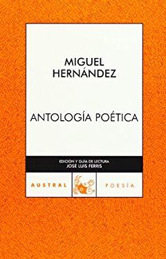 Antologia poetica (Miguel Hernandez) (Spanish Edition) - Miguel Hernandez