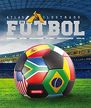 Atlas Ilustrado de Futbol = Atlas Illustrated of Soccer 9788467705188