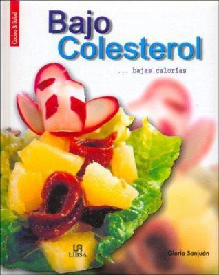 Bajo Colesterol... Bajas Calorias 9788466206044