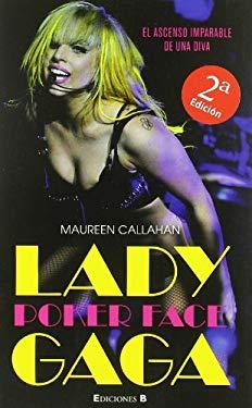 Poker Face: El Ascenso Imparable de una Diva 9788466646864