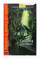 Calvina (El Barco De Vapor: Serie Roja/ the Steamboat: Red Series) (Spanish Edition) - Carlo Frabetti