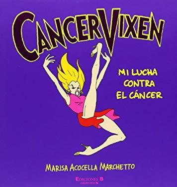 Cancer Vixen: Mi Lucha Contra el Cancer 9788466628082