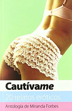 Cautivame = Seriously Sexy 9788466644709