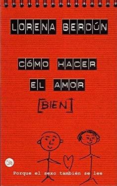 Como Hacer El Amor Bien 9788466309448