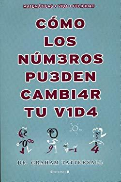 Como Los Numeros Pueden Cambiar Tu Vida 9788466644334
