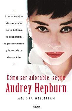 Como Ser Adorable, Segun Audrey Hepburn 9788466624114