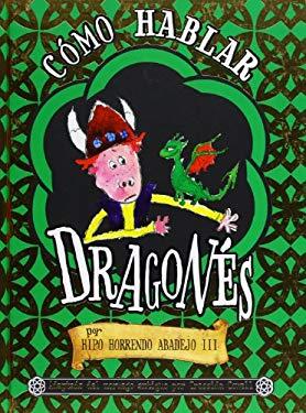 Como hablar dragones/ How to Speak Dragonese (Spanish Edition) - Cressida Cowell
