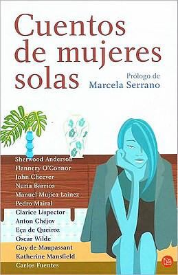 Cuentos de Mujeres Solas (Stories about Lonely Women) 9788466319010