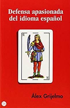 Defensa Apasionada del Idioma Espanol 9788466319560