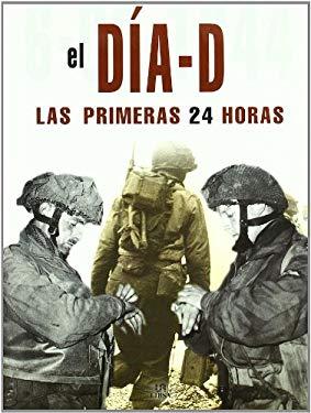 Dia-D Las Primeras 24 Horas 9788466209564