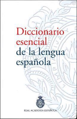 Diccionario Esencial de La Lengua Espanola/ Essential Dictionary of the Spanish Language 9788467023145