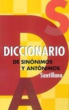 Diccionario de Sinonimos y Antonimos = Dictionary of Synonyms and Antonyms 9788466300995