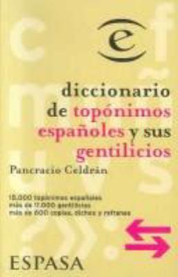 Diccionario de Toponimos Espa~noles y Sus Gentilicios