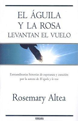 El Aguila y la Rosa Levatan el Vuelo 9788466638067