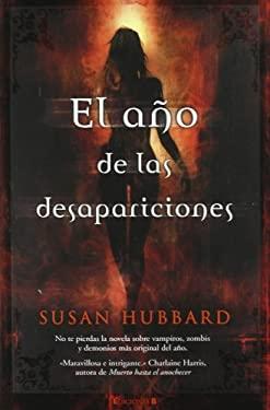 El Ano de las Desapariciones = The Year of Disappearances