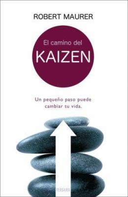 El Camino del Kaizen: Un Pequeno Paso Puede Cambiar Tu Vida 9788466624695