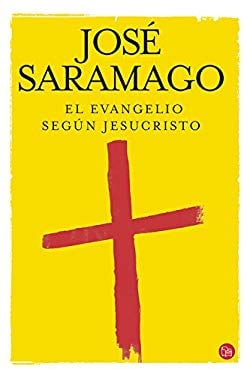 El Evangelio Segun Jesucristo = The Gospel According to Jesus Christ 9788466315425