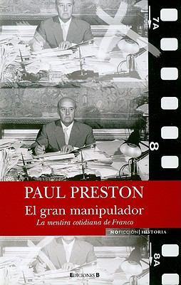 El Gran Manipulador: La Mentira Cotidiana de Franco 9788466638296