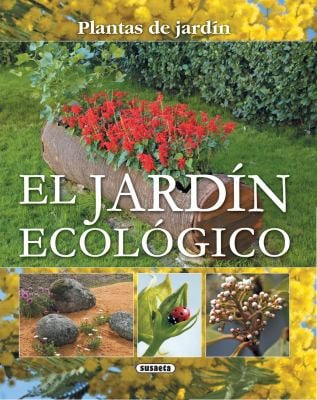 El Jardin Ecologico = The Organic Garden 9788467703061