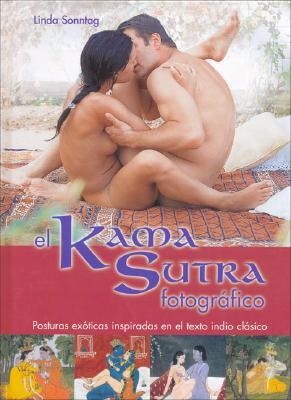 El Kama Sutra Fotografico: Posturas Exoticas Inspiradas en el Texto Indio Clasico 9788466604642
