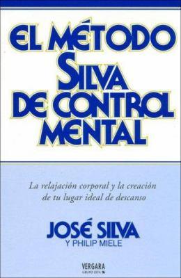 El Metodo Silva de Control Mental 9788466631020