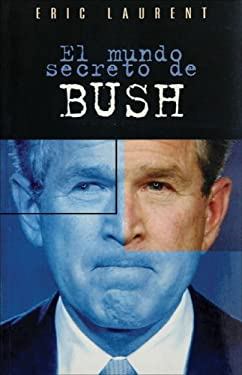 El Mundo Secreto de Bush 9788466614399