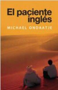 El Paciente Ingles = The English Patient 9788466320740