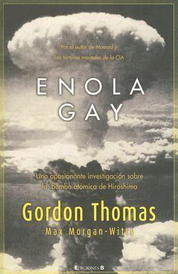 Enola Gay: Una Apasionante Investigacion Sobre la Bomba Atomica de Hiroshima