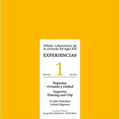 Experiencias 1: Soportes: Vivienda y Ciudad/Supports: Housing And City: Master Laboratorio de la Vivienda del Siglo XXI 9788461315918