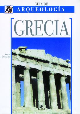 Grecia - Guia de Arqueologia 9788466211062