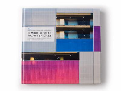 Hemiciclo Solar: La Energia Como Material del Proyecto de Arquitectura = Solar Semicicle: Energy as Architectural Project Matter 9788461371235