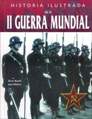 Historia Ilustrada de La II Guerra Mundial 9788466210515
