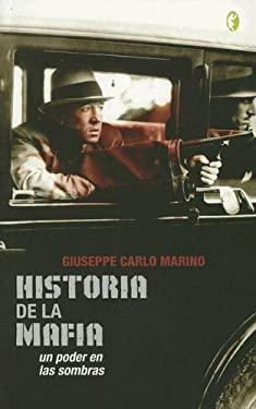 Historia de La Mafia: Un Poder En Las Sombras 9788466617871