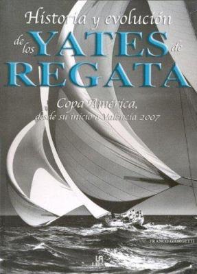 Historia y Evolucion de Los Yates de Regata 9788466211116