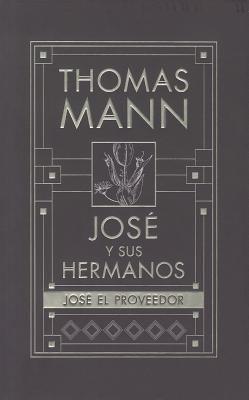 Jose y Sus Hermanos, IV: Jose el Proveedor = Joseph and His Brothers, IV 9788466647250