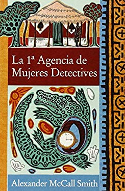 La 1a Agencia de Mujeres Detectives = The No 1 Ladies' Detective Agency 9788466321921