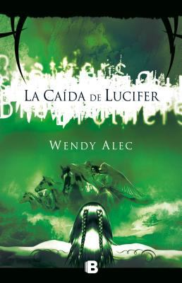 La Caida de Lucifer = The Fall of Lucifer 9788466647588