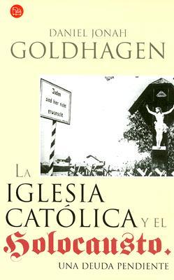 La Iglesia Catolica y El Holocausto: Una Deuda Pendiente 9788466311786