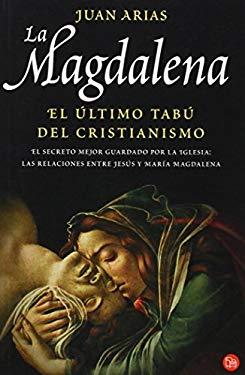 La Magdalena: El Ultimo Tabu del Cristianismo 9788466318822