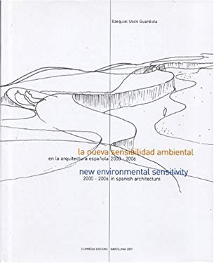 La Nueva Sensibilidad Ambiental/New Environmental Sensitivity: En La Arquitectura Espanola/In Spanish Architecture, 2000-2006