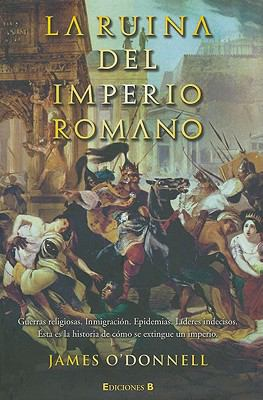 La Ruina del Imperio Romano = The Ruin of the Roman Empire 9788466640480