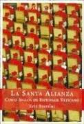 La Santa Alianza: Cinco Anos de Espionaje Vaticano 9788467015966