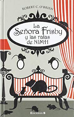 La Senora Frisby y las Ratas de NIMH = Mrs, Frisby and the Rats of NIMH 9788466646741