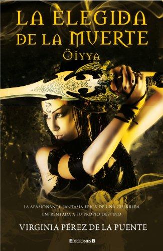 La Elegida de la Muerte (Oiyya) 9788466644013